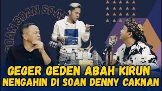 Download SOAN - GEGER GEDEN CAK PERCIL DAN DENNY CAKNAN DITENGAHI ABAH KIRUN