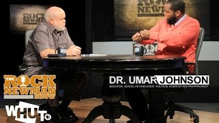 Dr. Umar Johnson on The Rock Newman Show