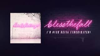 Blessthefall - I'm Over Being Under(rated)