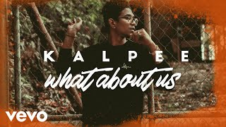 Kalpee - What About Us