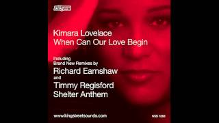 Kimara Lovelace - When Can Our Love Begin (Richard Earnshaw Remix)