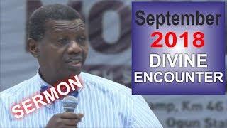 Pastor EA Adeboye Sermon  RCCG September 2018 DIVINE ENCOUNTER