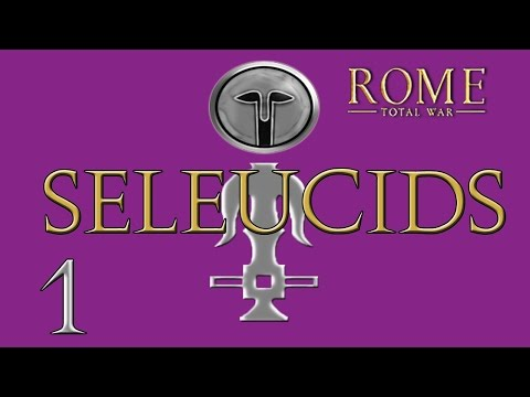 Rome Total War: Seleucid Empire Campaign - Part 1