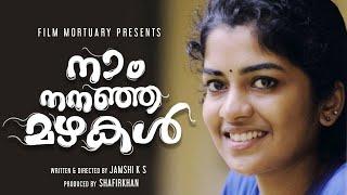 Naam Nananja Mazhakal   Jamshi K S, Joel Jacob   Latest Romantic Malayalam Short Film