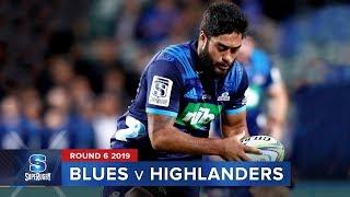 Blues v Highlanders | Super Rugby 2019 Rd 6 Highlights