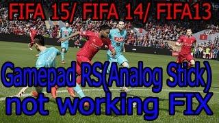 Tutorial :: FIFA 16/ FIFA 15/ FIFA 14/ FIFA13 Gamepad RS(Analog Stick) not working Fix