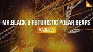 MR.BLACK & Futuristic Polar Bears - MADNESS