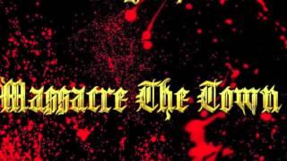 Massacre The Town - Lew Dawg Tha IIIrd