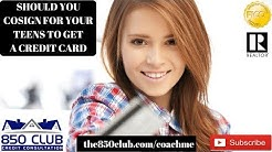 Should You Co-Sign For Your Teenager To Get A Credit Card - FICO,Budget,No Credit,Bankruptcy