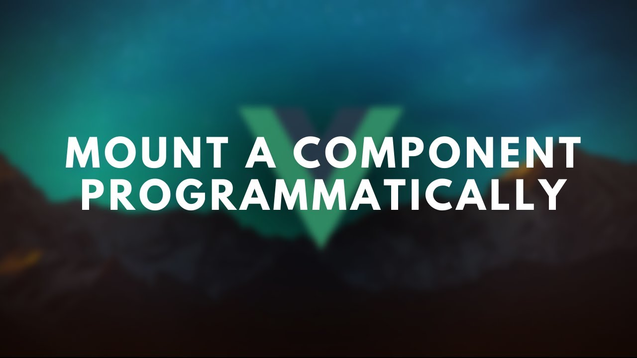 Vue: Programmatically install a component (4 lines of code)