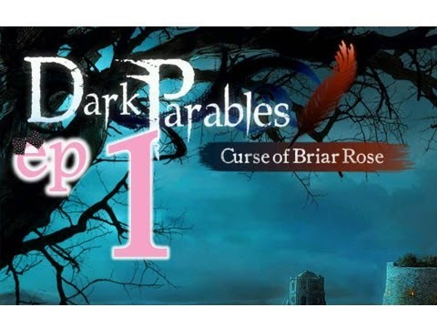 Dark Parables 1: Curse Of Briar Rose - Ep1 - W/Wardfire