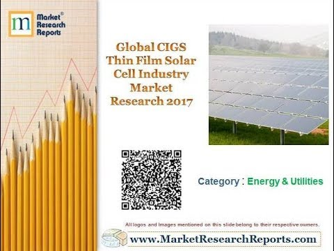 Global CIGS Thin Film Solar Cell Industry Market Research 2017