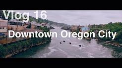 DOWNTOWN OREGON CITY!