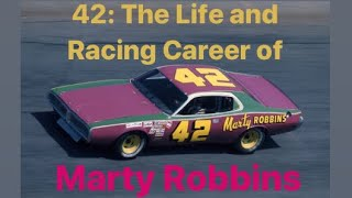 42: The Life and Racing Career of Marty Robbins