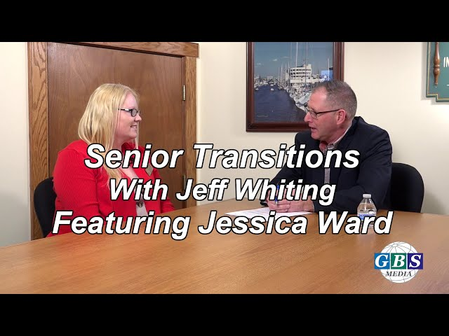 Senior Transitions with Jeff Whiting: Featuring Jessica Ward