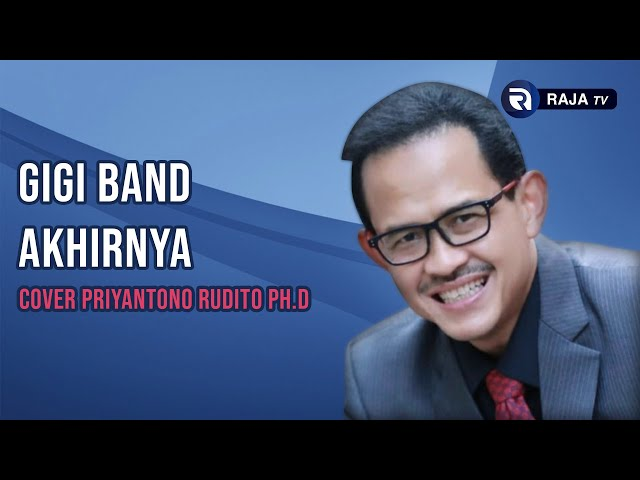 Gigi - Akhirnya - Cover Priyantono Rudito Ph.D