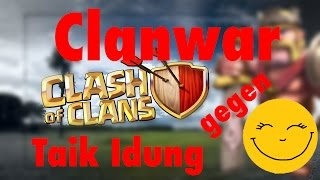 Clankrieg gegen Taik Idung || CLASH OF CLANS || Let´s Play Clash of Clans [Deutsch/German]