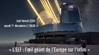 L'ELT : L'ŒIL GÉANT DE L'EUROPE SUR L'INFINI