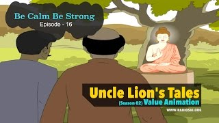 Be Calm Be Strong (Episode 16) - Uncle Lion's Tales | Sai Baba Teachings | Animation