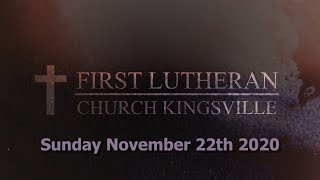 First Lutheran Church Kingsville: Sunday November 22nd 2020