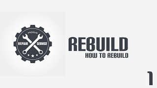 how to rebuild (s11.1)