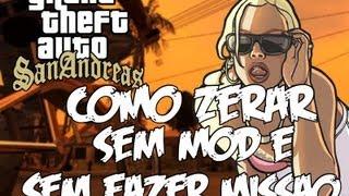 • COMO ZERAR GTA  SAN ANDREAS SEM MOD'S É SEM FAZER MISSÃO.