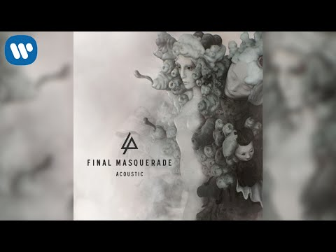 Linkin Park - Final Masquerade (Acoustic) [Free Download]
