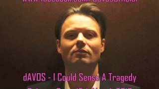 "dAVOS Album Trailer - ""I Could Sense A Tragedy"" - out on 15th March 2013"