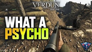 WHAT A PSYCHO! | Verdun Gameplay