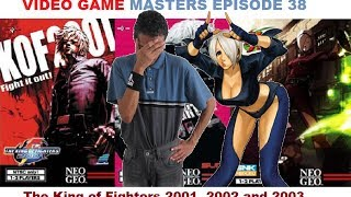 Video Game Masters Episode 38- The King of Fighters 2001, 2002 and 2003