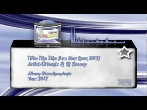 09) Ottomix & Dj Groovy - Tiko Tiko (Luca Noise Remix 2012)