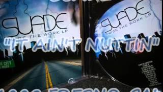 Suade - It Ain't Nuttin (1999) Gangsta Rap Fresno, Cali
