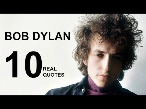 Bob Dylan 10 Real Life Quotes On Success Inspiring Motivational