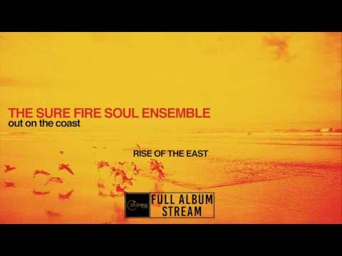 The Sure Fire Soul Ensemble - Out On The Coast [FULL ALBUM STREAM] Mp3