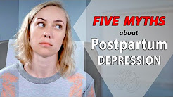 5 Myths about Postpartum Depression - Mental Health with Kati Morton