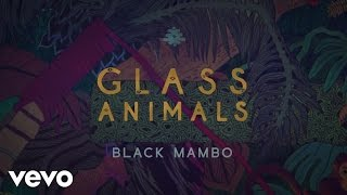 Glass Animals - Black Mambo (Lyric Video)