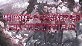 Nightcore - Glass Hearts and What You Meant To Me 8D