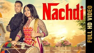 NACHDI (FULL VIDEO ) | REET KAUR Ft. SANJ MAHMI | NEW PUNJABI SONG 2018 | AMAR AUDIO