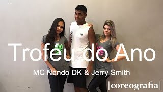 Troféu do Ano - MC Nando DK & Jerry Smith | Coreografia Free Dance | #boradançar