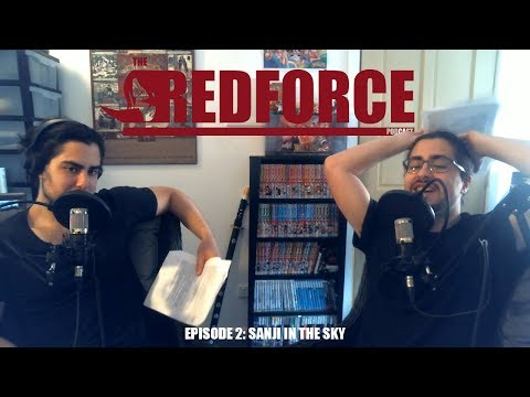 The RedForce Podcast episode 2: Sanji in the sky