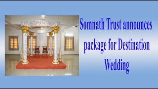 Somnath Trust announces package for Destination Wedding