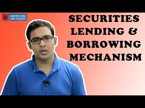 Securities Lending & Borrowing Mechanism | CS Executive