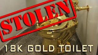 18K Gold Toilet Worth Over $5 Million Stolen!