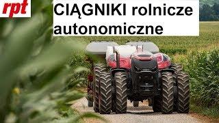 Ciągniki rolnicze autonomiczne