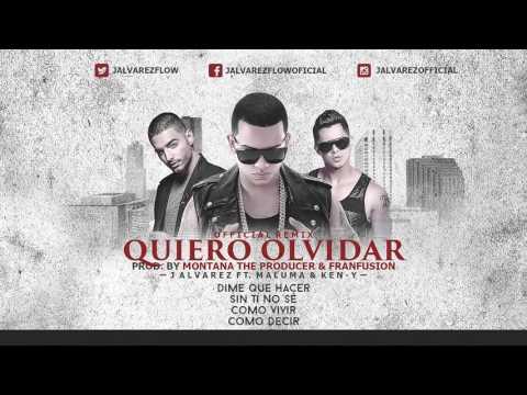 J Alvarez Ft. Maluma & Ken-Y - Quiero Olvidar (Remix) (Letra)