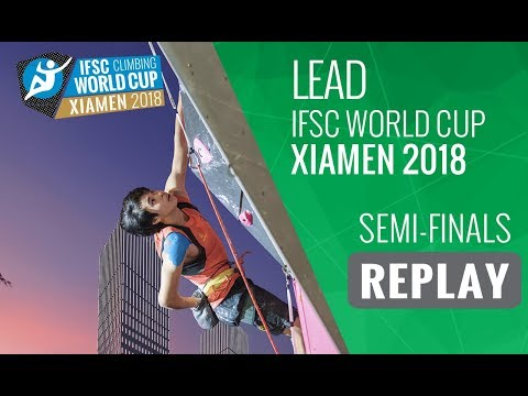 IFSC Climbing World Cup - Xiamen 2018 - Lead - Semi-Finals