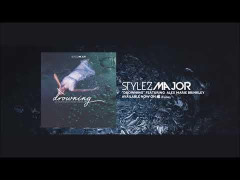 Stylez Major -Drowning (Featuring Alex Marie Brinkley)  [ Audio]  Prod. @Dansonn Hip Hop & Pop