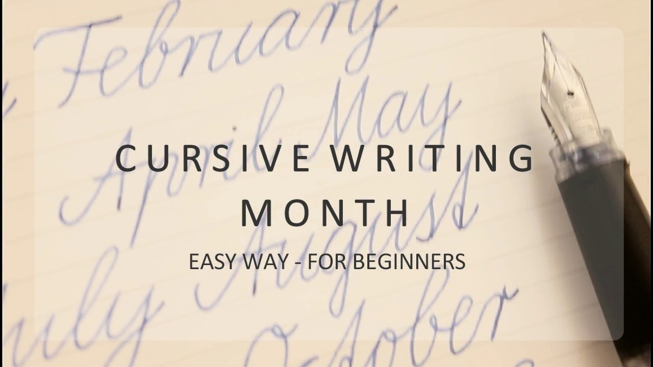 how to write in cursive - month for beginners - improve your ...
