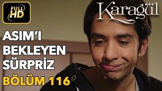Karagül 116. Bölüm / Full HD (Tek Parça) - Asım39;ı Bekleyen Sürpriz