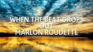 Marlon Roudette - When The Beat Drops Out [Lyrics][HQ][720p]